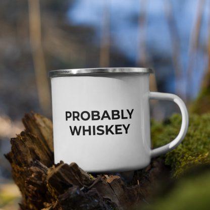 Probably Whiskey Enamel Mug